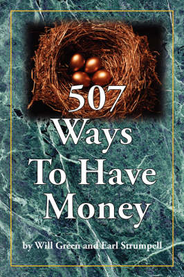 507 Ways To Have Money by Will, Green, Earl, Strumpell