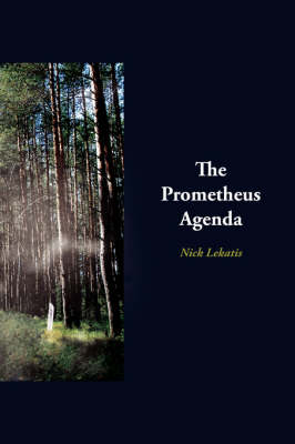 The Prometheus Agenda by Nick Lekatis