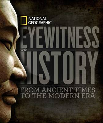 Eyewitness to History From Ancient Times to the Modern Era by Patricia Daniels