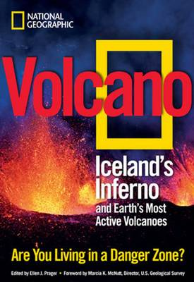 Volcano Iceland's Inferno and Earth's Most Active Volcanoes by Ellen Prager