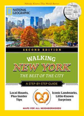 National Geographic Walking New York, 2nd Edition The Best of the City by Katherine Cancila