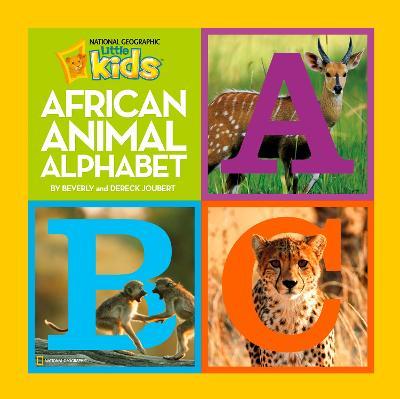 African Animal Alphabet by Beverly Joubert, Dereck Joubert
