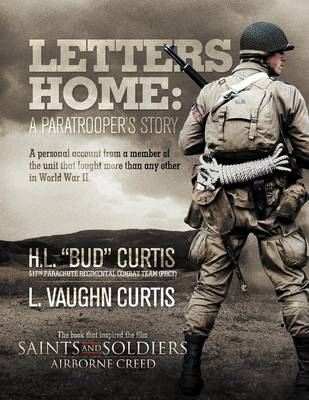 Letters Home A Paratroopers Story by H.L.  Bud Curtis, Ed.D L. Vaughn Curtis