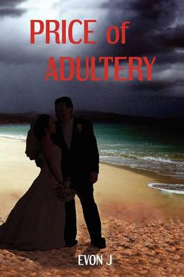 Price of Adultery by Evon J