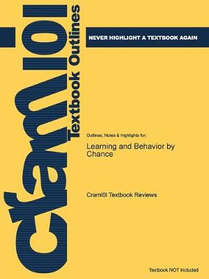 Outlines & Highlights for Learning and Behavior by Chance by 5th Edition Paul Chance