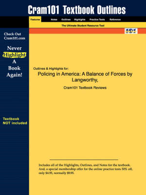 Studyguide for Policing in America A Balance of Forces by III, ISBN 9780130926241 by 3rd Edition Langworthy and Travis III