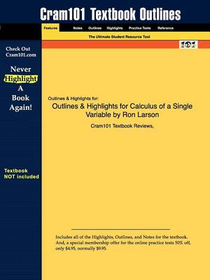 Outlines & Highlights for Calculus of a Single Variable by Ron Larson by Cram101 Textbook Reviews