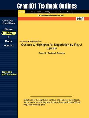 Studyguide for Negotiation by Lewicki, Roy J., ISBN 9780072973075 by Cram101 Textbook Reviews, Cram101 Textbook Reviews