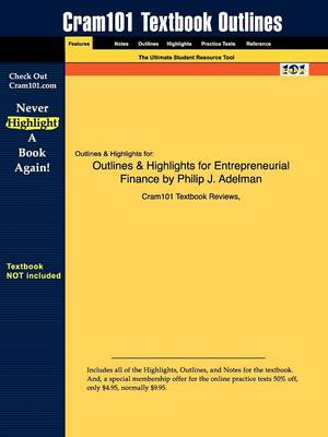 Studyguide for Entrepreneurial Finance by Adelman, Philip J., ISBN 9780132434799 by Cram101 Textbook Reviews, Cram101 Textbook Reviews