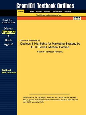 Outlines & Highlights for Marketing Strategy by O. C. Ferrell, Michael Hartline by Cram101 Textbook Reviews