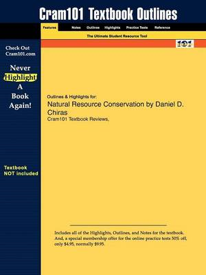 Studyguide for Natural Resource Conservation by Chiras, Daniel D., ISBN 9780132251389 by Cram101 Textbook Reviews, Cram101 Textbook Reviews