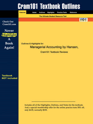 Studyguide for Managerial Accounting by Mowen, Hansen &, ISBN 9780324376005 by Cram101 Textbook Reviews, Cram101 Textbook Reviews