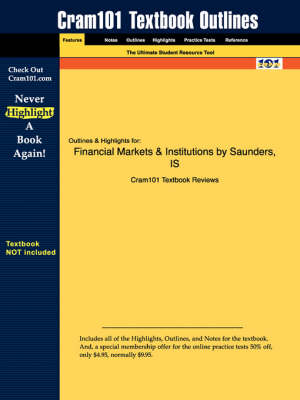 Studyguide for Financial Markets and Institutions by Cornett, Saunders &, ISBN 9780073250939 by Cram101 Textbook Reviews