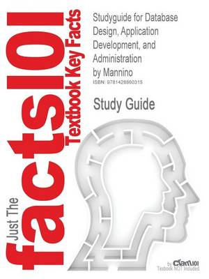 Studyguide for Database Design, Application Development, and Administration by Mannino, ISBN 9780072942200 by Cram101 Textbook Reviews