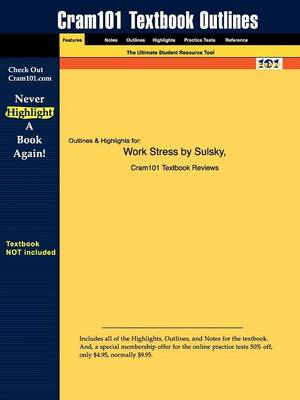 Studyguide for Work Stress by Smith, Sulsky &, ISBN 9780534575762 by Cram101 Textbook Reviews