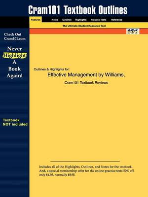 Studyguide for Effective Management by Williams, ISBN 9780324362107 by Cram101 Textbook Reviews