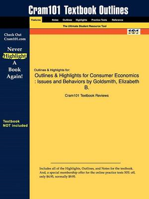 Outlines & Highlights for Consumer Economics by Elizabeth B. Goldsmith by Cram101 Textbook Reviews