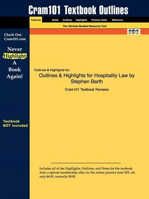 Studyguide for Hospitality Law by Barth, Stephen, ISBN 9780470083765 by Cram101 Textbook Reviews, Cram101 Textbook Reviews
