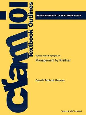 Studyguide for Management by Kreitner, ISBN 9780547148489 by Cram101 Textbook Reviews