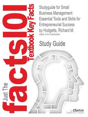 Studyguide for Small Business Management Essential Tools and Skills for Entrepreneurial Success by Hodgetts, Richard M., ISBN 9780470111260 by Cram101 Textbook Reviews