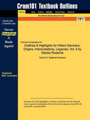 Outlines & Highlights for Hitlers Germany Origins, Interpretations, Legacies, Vol. 2 by Stacke Roderick by Cram101 Textbook Reviews