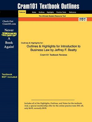 Outlines & Highlights for Introduction to Business Law by Jeffrey F. Beatty by Cram101 Textbook Reviews