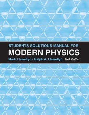 Student Solutions Manual for Modern Physics by Paul A. Tipler, Ralph Llewellyn