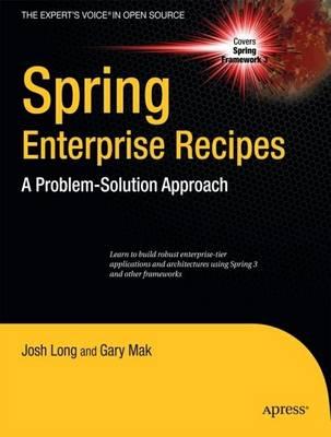 Spring Enterprise Recipes A Problem-Solution Approach by Gary Mak, Josh Long