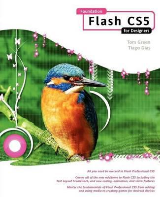 Foundation Flash CS5 For Designers by Tom Green, Tiago Dias