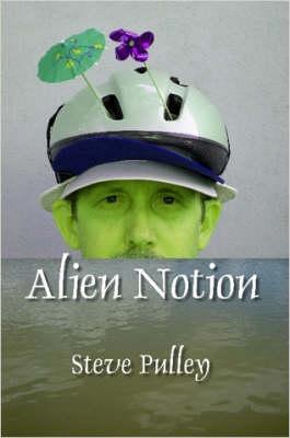 Alien Notion by Steve Pulley