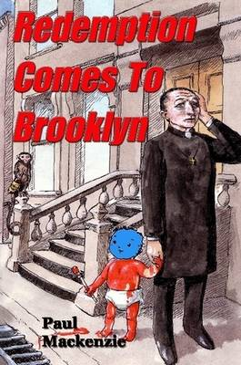 Once Upon a Time in Brooklyn (Book One) Redemption Don't Come Cheap by Paul Mackenzie
