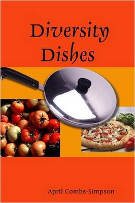 Diversity Dishes by April Combs-Simpson