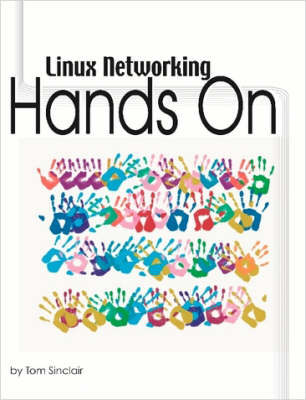 Linux Networking Hands-On by Tom Sinclair