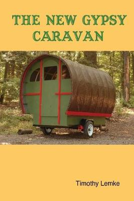 The New Gypsy Caravan by Timothy Lemke