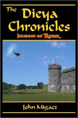 The Dieya Chronicles: Incident on Ravar by John Migacz