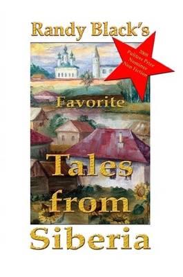 Randy Black's Favorite Tales from Siberia by Randy, Black
