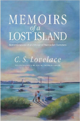 Memoirs of a Lost Island by C.S. Lovelace