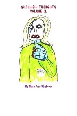 Ghoulish Thoughts - Volume 2 by Mary Streblow
