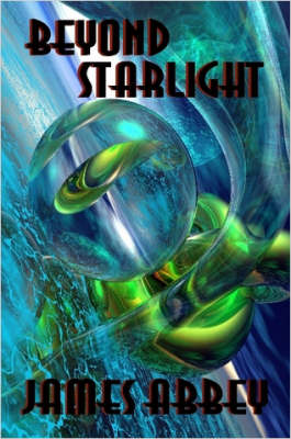 Beyond Starlight by James Abbey