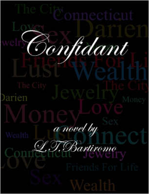 Confidant by L.T., Bartiromo