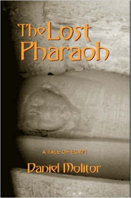 The Lost Pharaoh by Daniel Molitor