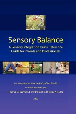 Sensory Balance: A Quick Reference Guide for Parents and Professionals by Erna Imperatore Blanche, Thomas Decker