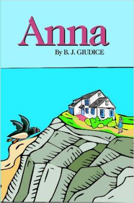 Anna by B.J. Giudice