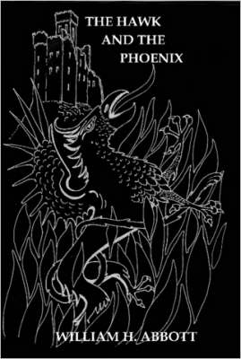 The Hawk And The Phoenix by William Abbott