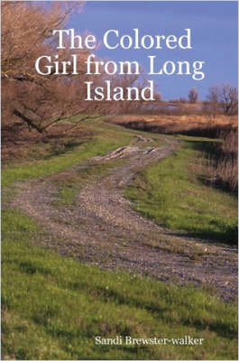 The Colored Girl from Long Island by Sandi Brewster-Walker