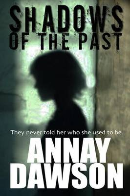 Shadows of the Past by Annay Dawson