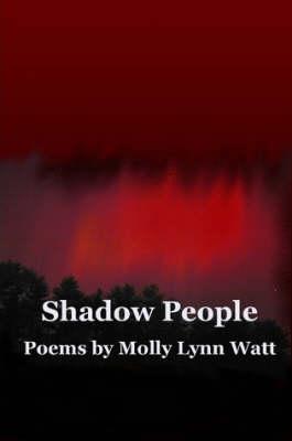 Shadow People by Molly Lynn Watt