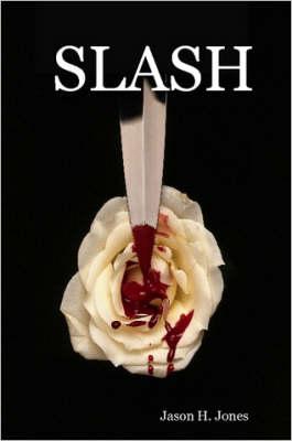 Slash by Jason H. Jones