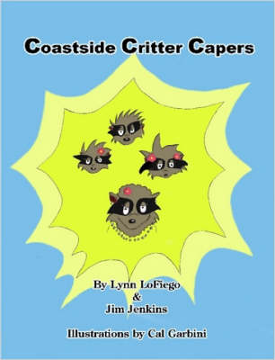 Coastside Critter Capers by Lynn, LoFiego, Jim, Jenkins
