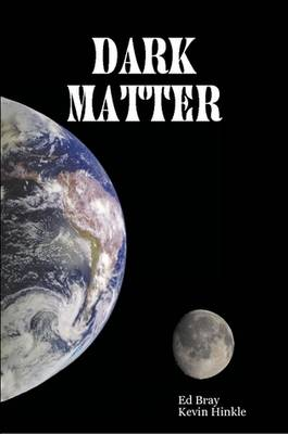 Dark Matter by Ed Bray, Kevin Hinkle